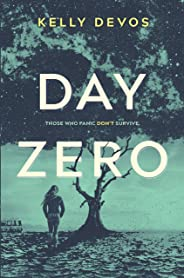 Day Zero: Those Who Panic Don't Survive (Day Zero Duology)