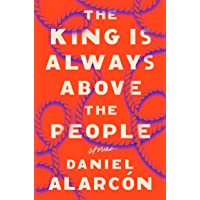 The King Is Always Above the People: Stories