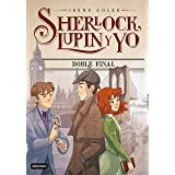 Sherlock 13. Doble final (Sherlock, Lupin y yo)