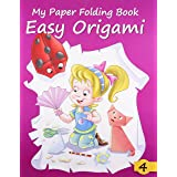 Easy Origami - 4 (My Paper Folding Book)