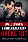 Small Business & Entrepreneurship Hacks: The #1 Secret to Increase Traffic and Other Streams of Income to Your Business (Passive Income Book 10) (English Edition)