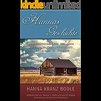 Hannas Geschichte: Durchhaltevermögen und Liebe Flucht aus Nazi-Deutschland Siedlerleben in Wyoming