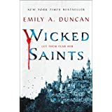 Wicked Saints: A Novel: 1 (Something Dark and Holy, 1)