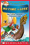 No Time To Lose (Geronimo Stilton Journey Through Time #5)
