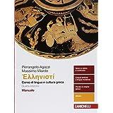 Hellenistì. Corso di lingua e cultura greca. Manuale. Per i Licei e gli Ist. magistrali. Con e-book