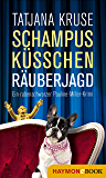 Schampus, Küsschen, Räuberjagd: Ein rabenschwarzer Pauline-Miller-Krimi
