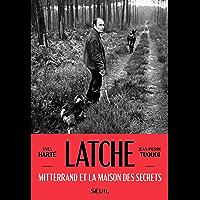Latche: Mitterrand et la maison des secrets