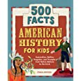 American History for Kids: 500 Facts! (History Facts for Kids)