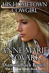 His Hometown Cowgirl (The Diamondback Ranch Original Series Book 6) Kindle Edition