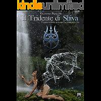 Il Tridente di Shiva (La Croce della Vita Vol. 4)