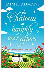 The Chateau of Happily-Ever-Afters: A laugh-out-loud romcom! Kindle Edition