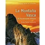 Montaña vasca, la - 40 ascensiones miticas (E.H. En El Bolsillo)
