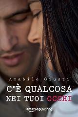 C'è qualcosa nei tuoi occhi (Italian Edition) Versión Kindle