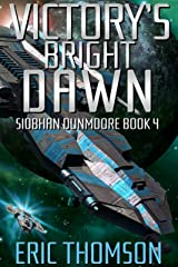 Victory's Bright Dawn (Siobhan Dunmoore Book 4) Kindle Edition