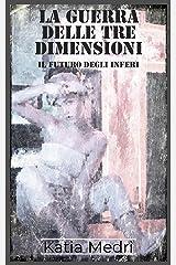 La Guerra delle Tre Dimensioni Formato Kindle