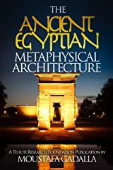 The Ancient Egyptian Metaphysical Architecture Kindle Edition