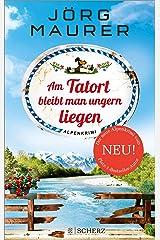 Am Tatort bleibt man ungern liegen: Alpenkrimi (Kommissar Jennerwein ermittelt 12) Kindle Ausgabe