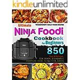 Ninja Foodi Cookbook For Beginners: Easy and Delicious Tendercrispy Ninja Foodi Recipes for Everyday Homemade Need of Air fry