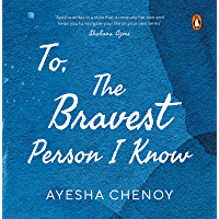 To The Bravest Person I Know