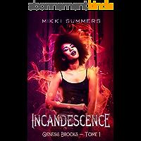 Incandescence: Une saga de fantasy paranormale (Genesis Brooks - Tome 1)