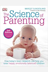 The Science of Parenting: How Today S Brain Research Can Help You Raise Happy, Emotionally Balanced Childr Paperback