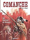 Comanche - tome 2 - Les Guerriers du désespoir