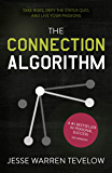 The Connection Algorithm: Take Risks, Defy the Status Quo, and Live Your Passions (English Edition)