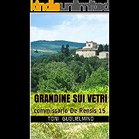 GRANDINE SUI VETRI: commissario De Rensis 15 (IL COMMISSARIO TONI DE RENSIS)