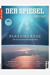 SPIEGEL WISSEN 2/2017: Paradies Erde Broschiert
