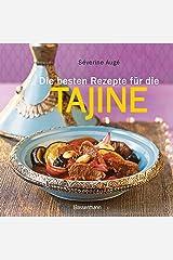 Die besten Rezepte für die Tajine - Aromatisch, fettarm und gesund kochen mit dem Dampfgarer der orientalischen Küche (German Edition) Format Kindle