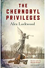 The Chernobyl Privileges: A Novel Kindle Edition