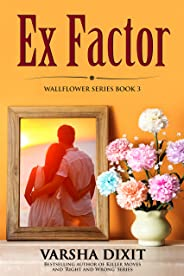 Ex Factor (Wallflower Series Book 3)