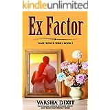 Ex Factor (Wallflower Series Book 3)