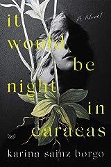It Would Be Night in Caracas (English Edition) Versión Kindle