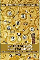 Los enemigos del comercio III: Una historia moral de la propiedad III Versión Kindle