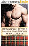 The Shadow of Her Smile (Highlander Heroes Book 3) (English Edition)