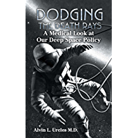 Dodging the Death Rays: A Medical Look at Our Deep Space Policy (English Edition)