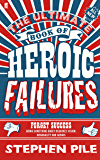 The Ultimate Book of Heroic Failures (English Edition)