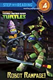 Robot Rampage! (Teenage Mutant Ninja Turtles) (Step into Reading)