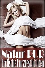 Natur PUR: Outdoor Sex im Wald - Erotische Kurzgeschichten (Secret Dreams 3) Kindle Ausgabe