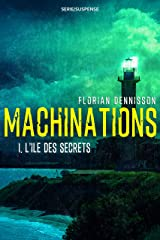Machinations: Épisode 1 : L'île des secrets Format Kindle