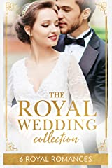 The Royal Wedding Collection: The Future King's Bride / The Royal Baby Bargain / Royally Claimed / An Affair with the Princess / A Royal Amnesia Scandal ... (Mills & Boon e-Book Collections) Kindle Edition
