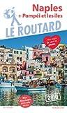 Guide du Routard Naples 2019: + Pompéi et les îles