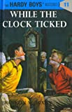 The Hardy Boys 11: While the Clock Ticked