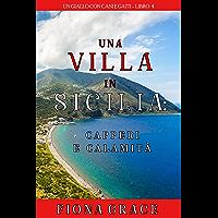 Una Villa in Sicilia: Capperi e calamità (Un giallo con cani e gatti – Libro 4)