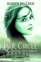 The Jade Circle - Gefühle des Lebens (Band 3) Kindle Ausgabe