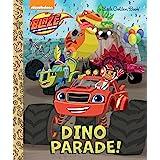 Dino Parade! (Blaze and the Monster Machines) (Blaze and the Monster Machines :Little Golden Books)