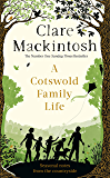 A Cotswold Family Life: heart-warming stories of the countryside from the bestselling author
