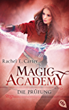 Magic Academy - Die Prüfung (Die Magic Academy-Reihe 2)