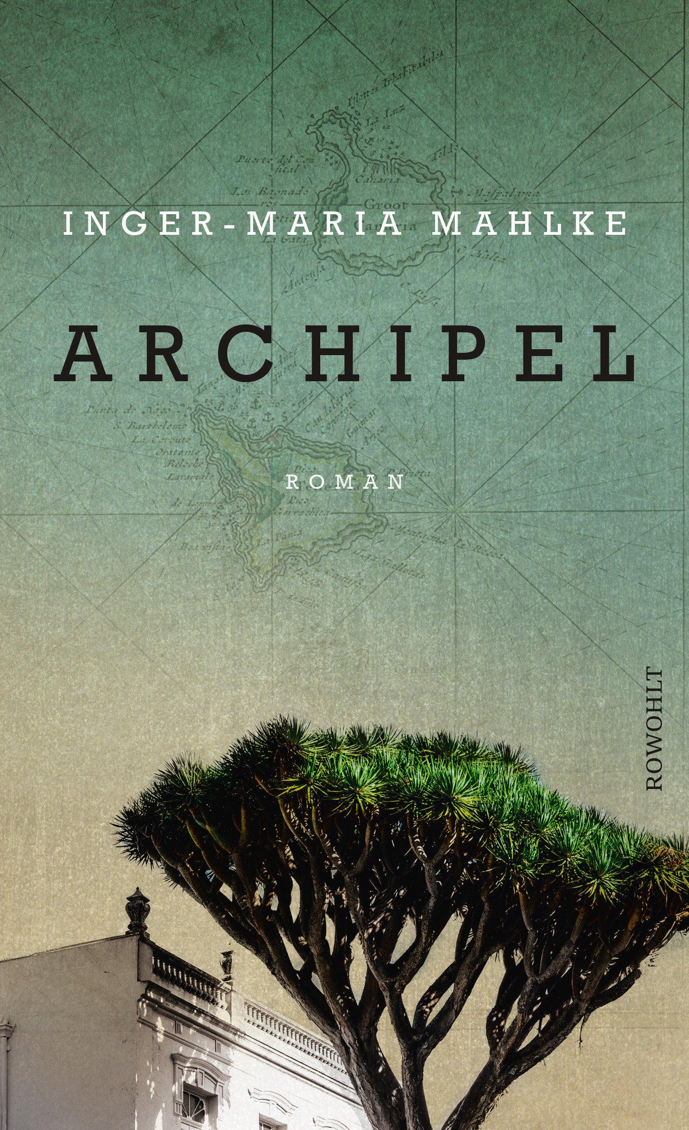 Inger-Maria Mahlke : Archipel